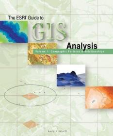 The ESRI Guide to GIS Analysis Volume 1: Geographic Patterns & Relationships-ESRI地理信息系统分析指南第1卷:地理模式与关系