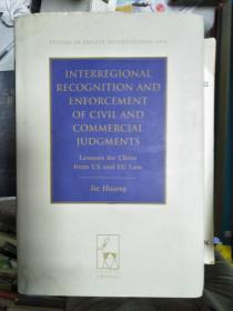 特价~Interregional Recognition and Enforcement of Civil and Commercial Judgments: Lessons for China from the Us and Eu Law (Studies in Private International Law)全外文版9781849464345