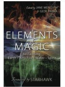 Elements of Magic: Reclaiming Earth, Air, Fire, Water and Spirit