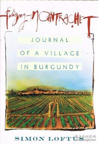Puligny-montrachet: Journal of a Village in Burgundy-勃艮第乡村杂志