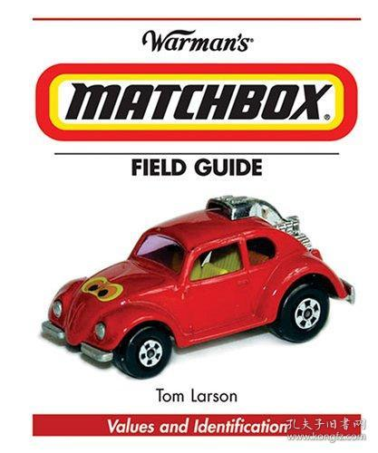 Warmans Matchbox Field Guide: Values And Identification (Warmans Field Guide)-沃曼火柴盒现场指南:价值和标识(沃曼战地指南)