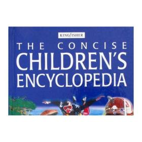 The Concise Childrens Encycloped简洁的儿童百科