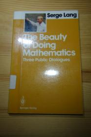 Serge Lang . The Beauty of Doing Mathematics : Three Public Dialogues