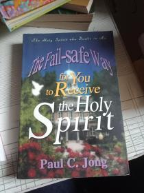 The  Fail-Safe Way For You To Receive The Holy Spirit(英文原版)