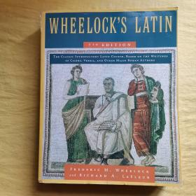 Wheelock's Latin:The Classic Introductory Latin Course, Based on the Writings of Cicero, Vergil, and Other Major Roman Authors