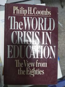 特价~ The World Crisis in Education: The View from the Eighties