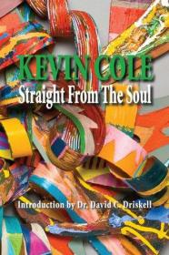 Kevin Cole: Straight from the Soul-凯文·科尔:直接来自灵魂