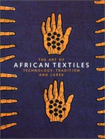 The Art of African Textiles: Technology, Tradition and Lurex-非洲纺织品艺术:技术、传统与诱惑