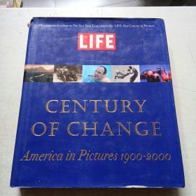 LIFE CENTURY OF CHANGE America in Pictures 1900-2000【12开厚精装,图文版】