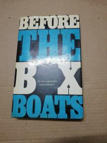 BEFORE THE BOX BOATS   (精装本) 见图