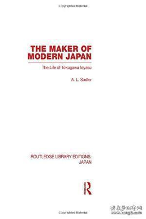 The Maker Of Modern Japan The Life Of Tokugawa Ieyasu
