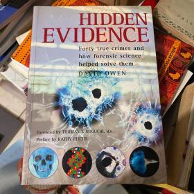 Hidden Evidence Forty True Crimes and How Forensic Science Helped Solve Them