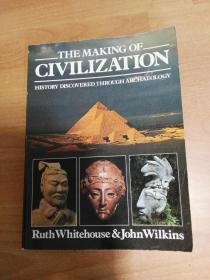 The Making Of Civilization——History Discovered Through Archaeology 文明的创造——考古学发现的历史(英文版 大16开本))
