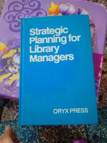 Strategic Planning for Library Managers