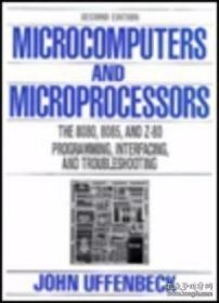 Microcomputers And Microprocessors: The 8080 8085 And Z-80 Programming Interfacing And Troubleshoo