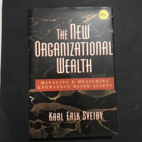 NewOrganizationalWealth:ManagingandMeasuringKnowledge-BasedAssets