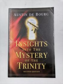 INSIGHTS INTO THE MYSTERY OF THE TRINITY SECOND EDITION