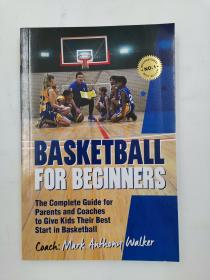 Basketball for Beginners: The Complete Guide for Parents and Coaches  篮球初学者:家长和教练的完整指南