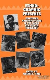 Ethnographic Presents: Pioneering Anthropologists In The Papua New Guinea Highlands (studies In Mela