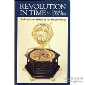 Revolution In Time: Clocks And The Making Of The Modern World First Edition (belknap Press)