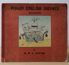 【稀见】 清末1909年 洋泾浜英语漫画 Pidgin English Rhymes. Being the Strange Adventures of Wei Man-Man and Ossaw Tee.  软精装本 H.W.G. Hayter编著 英文原版