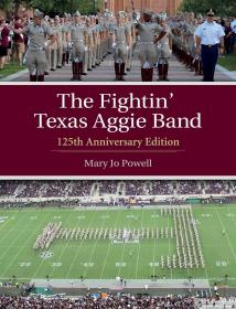 The Fightin' Texas Aggie Band: 125th Anniversary Edition