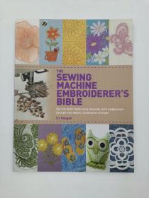 The Sewing Machine Embroiderer's : Get the Most from Your Machine with Embroidery Designs and Inbuilt Decorative Stitches