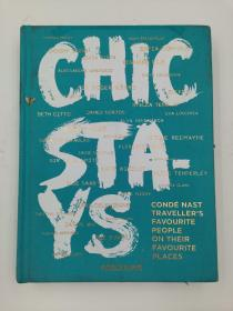 Chic Stays: Conde Nast Traveller's Favorite People on their Favorite Places (Classics)