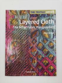 layered cloth the art of fabric manipulation