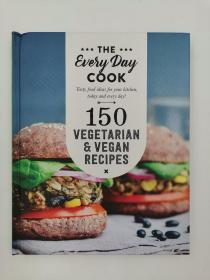 the every day cook 150 vegetarian & vegan recipes