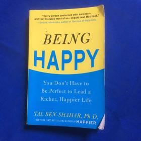 Being Happy:You Don't Have to Be Perfect to Lead a Richer, Happier Life