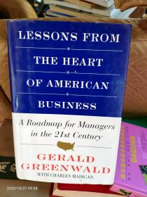 Lessons from the Heart of American Business  A Roadmap for Managers in the 21st Century