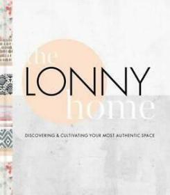 The Lonny Home: Discovering 朗尼之家:发现和培养您的真实空间 精装现货