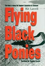 Flying Black Ponies: The Navy's Close Air Support Squadron in Vietnam