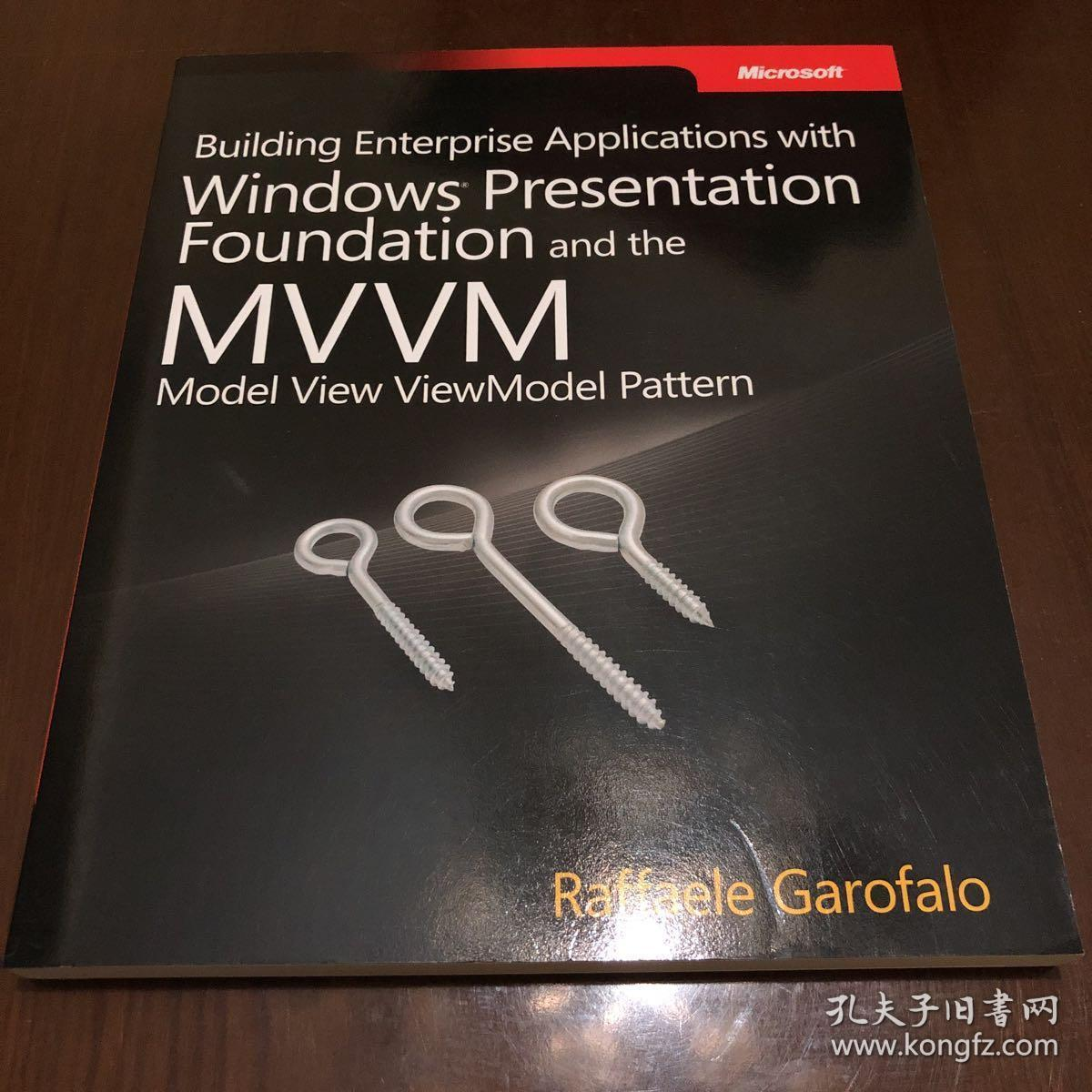 Building enterprise application with Windows Presentation Foundation and the MVVM