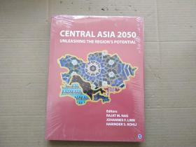 Central Asia 2050: Unleashing the Regions Potential