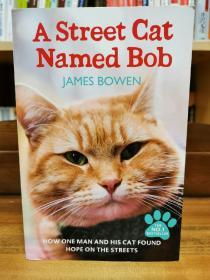 街猫鲍勃 A Street Cat Named Bob: How one man and his cat found hope on the streets by James Bowen(电影原著)英文原版书