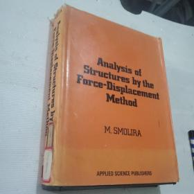 Analysis of Structures by the Force-Displacement Method