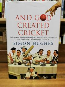第八天,上帝创造了板球:荒唐的英国板球史 And God Created Cricket:An Irreverent History of the English Game and How Other People (like Australians) Got Annoyingly Good at it (英国研究)英文原版书
