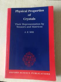现货 Physical Properties Of Crystals: Their Representation by Tensors and Matrices     英文原版 晶体的物理性质 现代晶体学   J. F. Nye