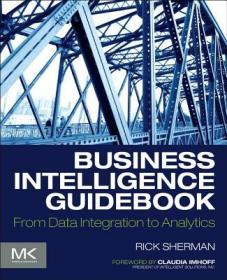 Business Intelligence Guidebook: From Data Integration to Analytics-商业智能指南:从数据集成到分析