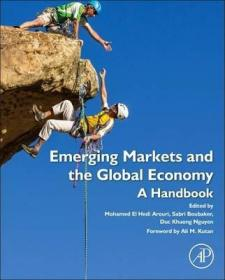 Emerging Markets and the Global Economy : A Handbook-新兴市场与全球经济:手册
