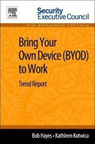 Bring Your Own Device (BYOD) to Work : Trend Report-自带设备(BYOD)工作:趋势报告