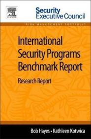 International Security Programs Benchmark Report : Research Report-国际安全计划基准报告:研究报告