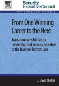 From One Winning Career to the Next : Transitioning Public Sector Leadership and Security Expertise to the Business Bottom Line-从一个成功的职业生涯到下一个:将公共部门的领导能力和安全专业知识转变为商业底线