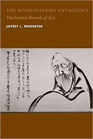 The Bodhidharma Anthology: The Earliest Records of Zen