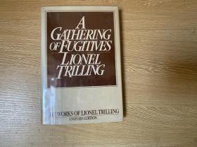 A Gathering of Fugitives (The works of Lionel Trilling)    特里林《亡命者的聚會》,(誠與真  作者),夏志清、李歐梵 佩服的批評家,精裝