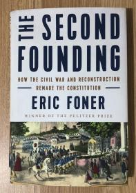 The Second Founding: How the Civil War and Reconstruction Remade the Constitution  第二次建国:内战与重建如何重铸了美国宪法
