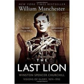 The Last Lion:Winston Spencer Churchill:Visions of Glory, 18 英文原版 最后的狮子:丘吉尔传1874-1932