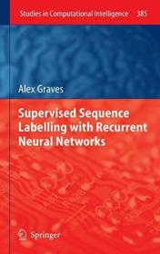 Supervised Sequence Labelling With Recurrent Neural Networks 2011